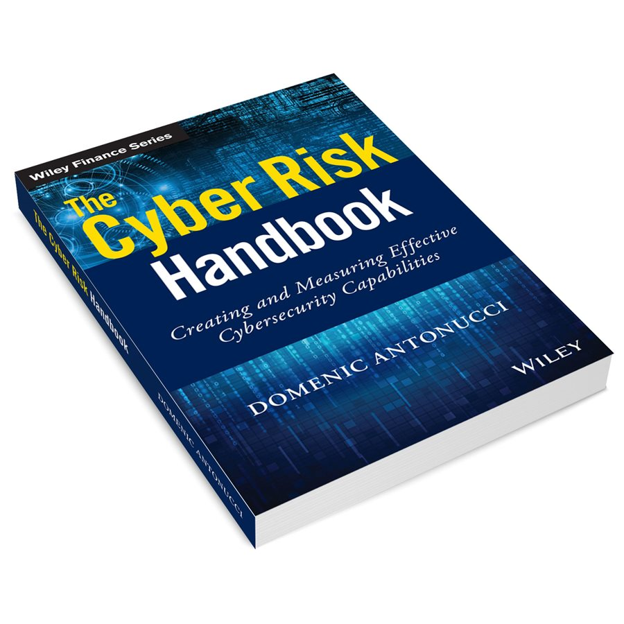 The Cyber Risk Handbook: Creating and Measuring Effective Cybersecurity Capabilities