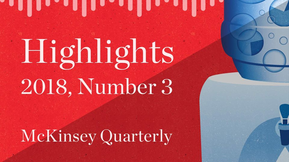McKinsey Quarterly Audio Highlights - 2018, Q3